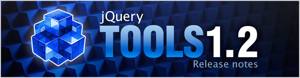jQuery Tools 1.2.0 Release Notes